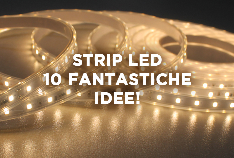 10 Idee per le strip LED